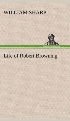Life of Robert Browning