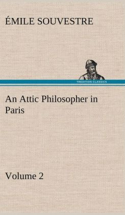 An Attic Philosopher in Paris - Volume 2