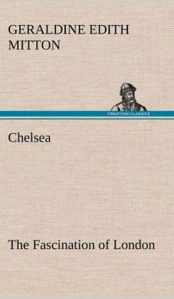 Chelsea the Fascination of London