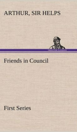 Friends in Council - First Series