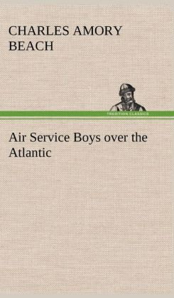 Air Service Boys Over the Atlantic