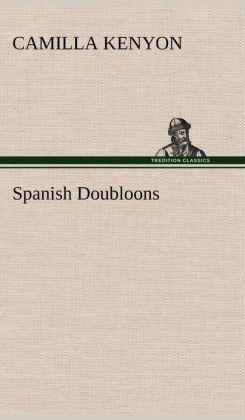 Spanish Doubloons - Camilla Kenyon Camilla Kenyon