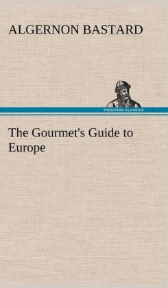 The Gourmet's Guide to Europe