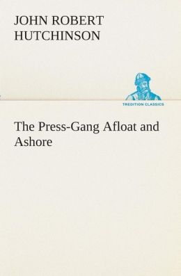 The Press-Gang Afloat and Ashore