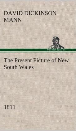 The Present Picture of New South Wales (1811)