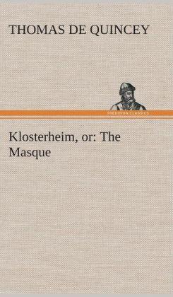 Klosterheim, or: The Masque