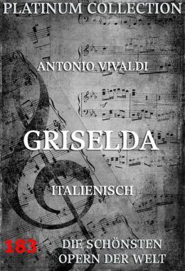Griselda: Die schönsten Opern der Welt