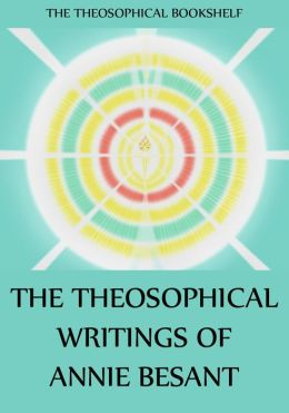The Theosophical Writings of Annie Besant