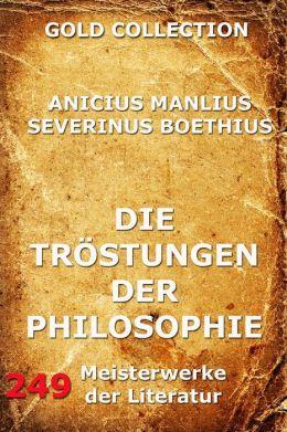 Die Tröstungen der Philosophie: Erweiterte Ausgabe