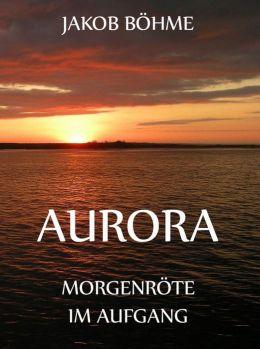 Aurora oder Morgenröte im Aufgang: Erweiterte Ausgabe