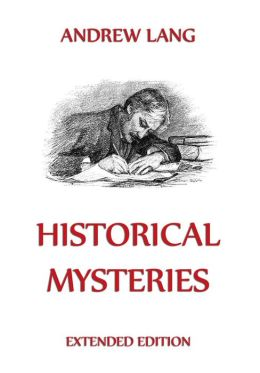 Historical Mysteries: Extended Annotated Edition
