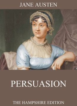 Persuasion: Fully Illustrated Extended Edition