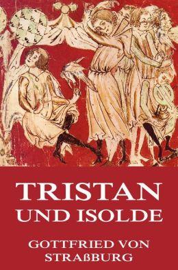 Tristan und Isolde: Vollständige Ausgabe