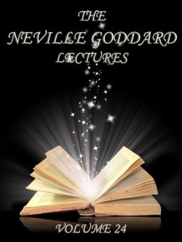 The Neville Goddard Lectures, Volume 24
