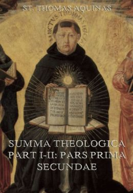 Summa Theologica Part I-II (