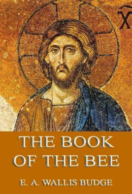The Book of the Bee: Extended Annotated Edition