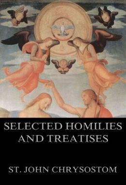 Selected Homilies & Treatises: Extended Annotated Edition