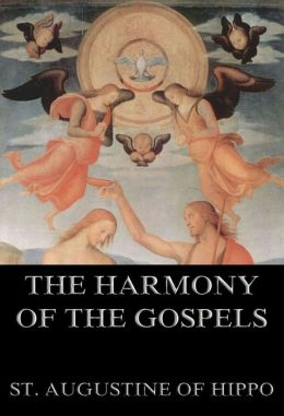 The Harmony Of The Gospels: Extended Annotated Edition