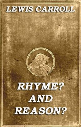 Rhyme? And Reason?: Illustrated & Annotated Edition
