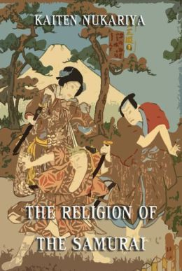 The Religion Of The Samurai: Extended Annotated Edition