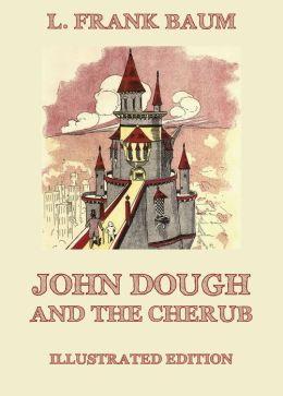 John Dough And The Cherub: Illustrated Edition