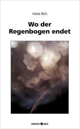 Wo Der Regenbogen Endet