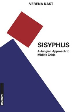 Sisyphus: The Old Stone - A New Way: A Jungian Approach to Midlife Crisis