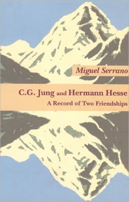 C. G. Jung and Hermann Hesse: A Record of Two Friendships
