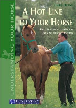 Hot Line to Your Horse: A Pressure Point System for Solving Muscle Problems