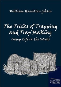 The Tricks of Trapping and Trap Making