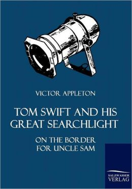Tom Swift and His Great Searchlight