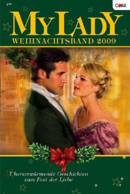 Mylady WeihnachtsBand Band 18: Ein Weihnachtsmärchen / Sehnsüchtige Küsse unterm Mistelzweig / Vertrau mir und schenk mir dein Herz / Fest der Hoffnung, Fest der Liebe /