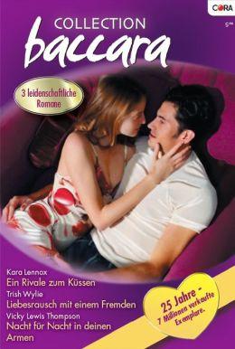 Collection Baccara Band 0275: Ein Rivale zum Küssen / Liebesrausch mit einem Fremden / Nacht für Nacht in deinen Armen /