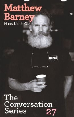 Hans Ulrich Obrist & Matthew Barney: The Conversation Series: Volume 27