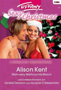 Tiffany Sexy Christmas Band 02: Mein sexy Weihnachtsmann! / Schneeflocken auf deiner Haut / Stille Nacht, heisse Nacht /