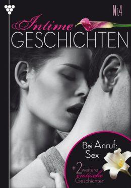 Bei Anruf: Sex: Intime Geschichten 4 - Erotik