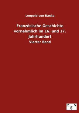 Franz sische Geschichte vornehmlich im 16. und 17. Jahrhundert