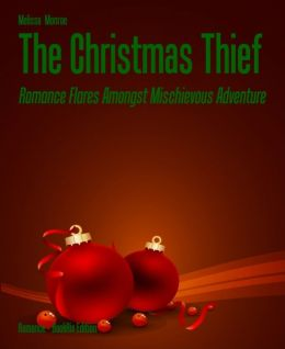 The Christmas Thief: Romance Flares Amongst Mischievous Adventure