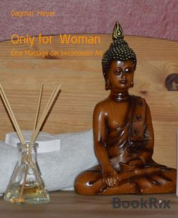 Only for Woman: Eine Massage der besonderen Art