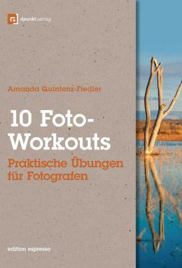 10 Foto-Workouts (Edition Espresso): Praktische Übungen für Fotografen