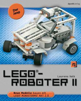 LEGO-Roboter II - Der Jeep: Neue Modelle bauen mit LEGO MINDSTORMS NXT 2.0