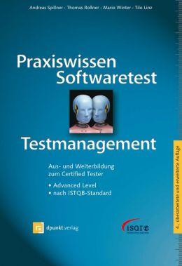 Praxiswissen Softwaretest - Testmanagement: Aus- und Weiterbildung zum Certified Tester - Advanced Level nach ISTQB-Standard