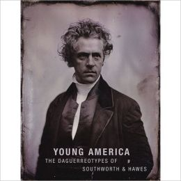 Young America: The Daguerreotypes Of Southworth & Hawes