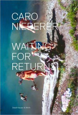 Caro Niederer: Waiting for Returns