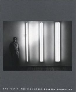Dan Flavin: The 1964 Green Gallery Exhibition