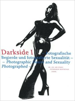 Darkside: Photographic Desire and Sexuality Photographed