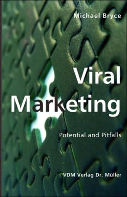 Viral Marketing: Potential and Pitfalls