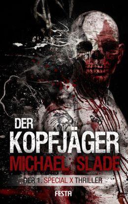 Der Kopfjäger : Der 1. SPECIAL X Thriller