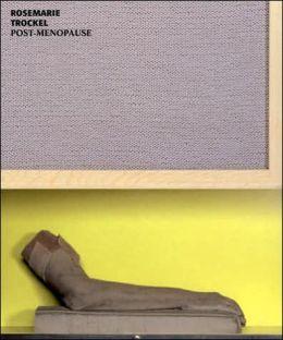 Rosemarie Trockel: Post-Menopause