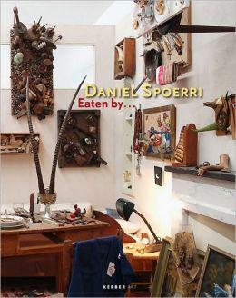 Daniel Spoerri: Eaten By